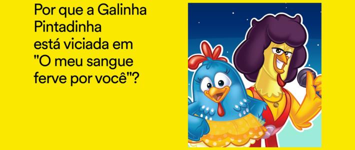Galinha Pintadinha cantando Magal faz parte  de campanha do Spotify